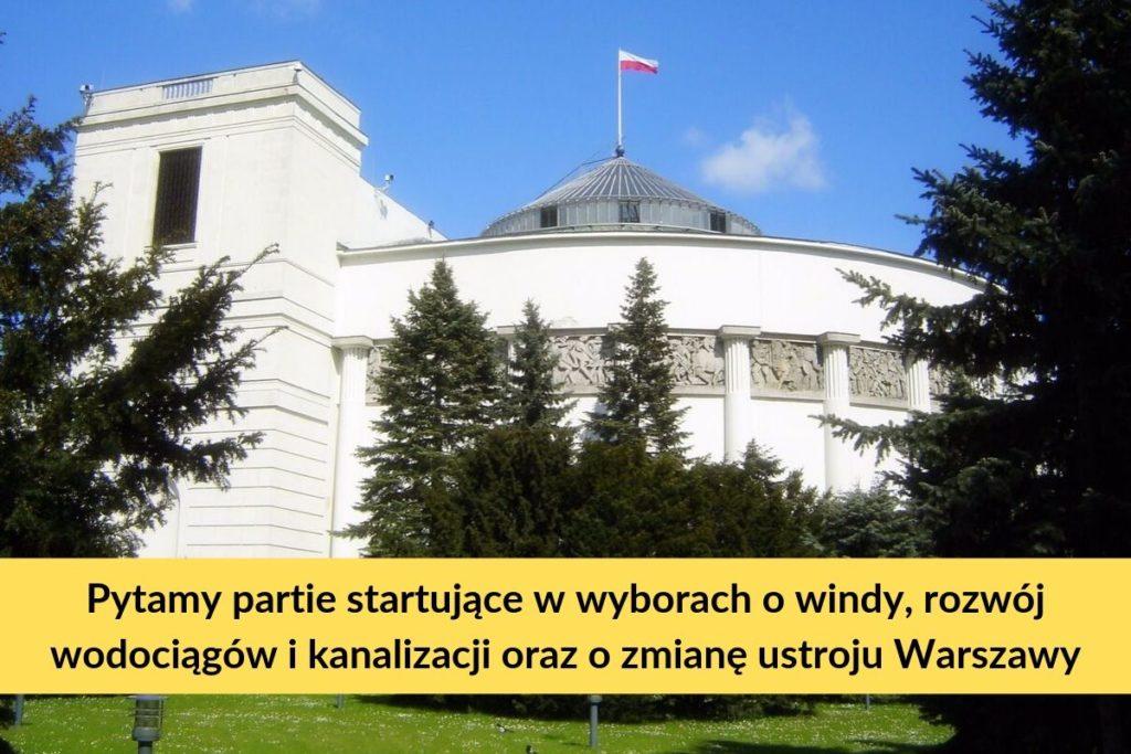 Wybory 2019: Pytamy partie startujące w wyborach o windy, rozwój wodociągów i kanalizacji oraz o zmianę ustroju Warszawy