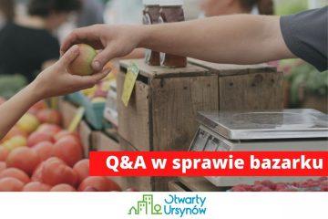 Q&A Otwartego Ursynowa w sprawie bazarku