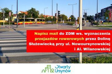 Napisz mail do ZDM ws. wyznaczenia przejazdów rowerowych przez Dolinę Służewiecką przy ul. Nowoursynowskiej i Al. Wilanowskiej